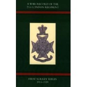 War Record of the 21st London Regiment (first Surrey Rifles) 1914-1919 by Naval & Military Press