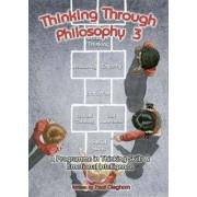 Thinking Through Philosophy: Bk.3 by Paul Cleghorn