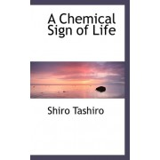 A Chemical Sign of Life by Shiro Tashiro