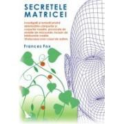 Secretele matricii-Investigații și remedii privind deteriorările câmpurilor și corpurilor noastre....