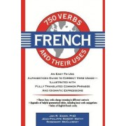 750 French Verbs and Their Uses by Jan R. Zamir