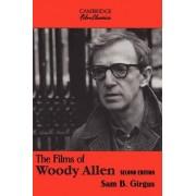 The Films of Woody Allen by Sam B. Girgus