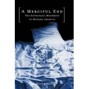 A Merciful End by Ian Dowbiggin