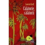 Calatorie calatori - Laurent Graff