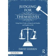Judging for Themselves: Using Mock Trials to Bring Social Studies and English to Life