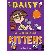 Daisy and the Trouble with Kittens by Kes Gray