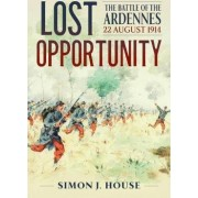 Lost Opportunity by Simon J. House