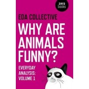 Why are Animals Funny?: Volume 1 by EDA Collective