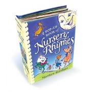 A Pop-Up Book of Nursery Rhymes: A Classic Collectable Pop-Up by Matthew Reinhart
