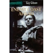Enemy Coast Ahead by Guy Gibson