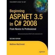 Beginning ASP.NET 3.5 in C# 2008 by Matthew MacDonald