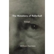 The Mutations of Rollerball by William Harrison
