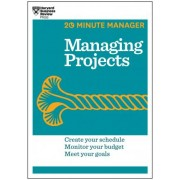 Managing Projects (HBR 20-Minute Manager Series) by Harvard Business Review