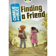 BC Grey A/3A Charlie and Alice Finding a Friend: Grey A/3a by Deborah Abela