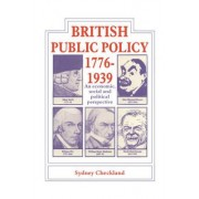 British and Public Policy 1776 -1939 by Sydney Checkland