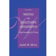 Writing the Qualitative Dissertation by Judith M. Meloy