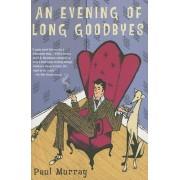 An Evening of Long Goodbyes by Associate Professor Paul Murray