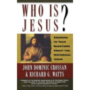 Who Is Jesus? by John Dominic Crossan