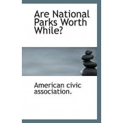 Are National Parks Worth While? by American Civic Association