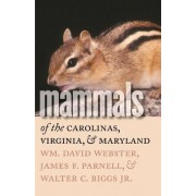 Mammals of the Carolinas, Virginia, and Maryland by W.D. Webster