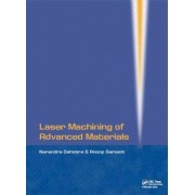 Laser Machining of Advanced Materials by Narendra B. Dahotre