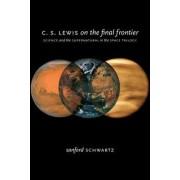 C.S. Lewis on the Final Frontier by Sanford Schwartz