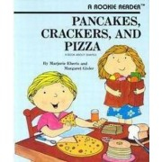 Pancakes, Crackers and Pizza: a Book about Shapes by Marjorie Eberts