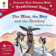 Oxford Reading Tree: Level 4: Traditional Tales Phonics the Man, The Boy and the Donkey and Other Stories by Nikki Gamble