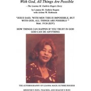 With God, All Things are Possible by Leanna Mack Guthrie Rogers