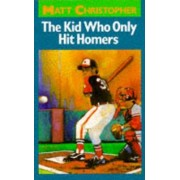 Kid Who Only Hit Homers by Matt Christopher