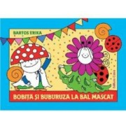 Bobita si Buburuza la bal mascat - Bartos Erika