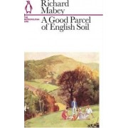 A Good Parcel of English Soil by Richard Mabey