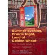 Summer Evening, Prairie Night, Land of Golden Wheat: The Outside World in Kazakh Literature