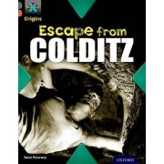 Project X Origins: Grey Book Band, Oxford Level 13: Great Escapes: Escape from Colditz by Jane Penrose