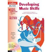 Developing Music Skills: Developing Music Skills: Musical Confidence for Beginners - Activities for Teaching General Musicianship by Stephen Chadwick