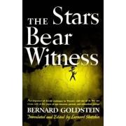 The Stars Bear Witness by Bernard Goldstein