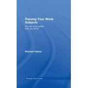 Passing Your Weak Subjects by Richard Palmer
