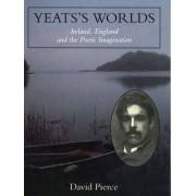 Yeats's Worlds by David Pierce