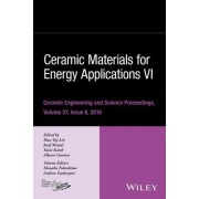 Ceramic Materials for Energy Applications VI: Ceramic Engineering and Science Proceedings Volume 37, Issue 6
