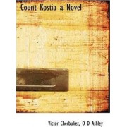Count Kostia a Novel by Victor Cherbuliez