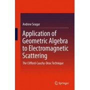 Application of Geometric Algebra to Electromagnetic Scattering 2016 by Andrew Seagar