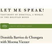 Let ME Speak by Domitila B. De Chungara