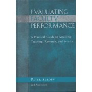 Evaluating Faculty Performance by Peter Seldin
