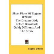 Short Plays of Eugene O'Neill by Eugene Gladstone O'Neill