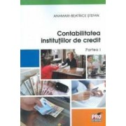 Contabilitatea Institutiilor de credit. Partea I - Anamari-Beatrice Stefan