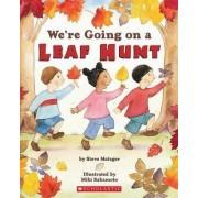 We're Going on a Leaf Hunt by Steve Metzger