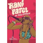 Rani Patel in Full Effect by Sonia Patel