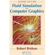 Fluid Simulation for Computer Graphics by Robert Bridson