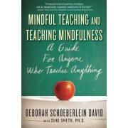 Mindful Teaching and Teaching Mindfulness by Deborah R. Schoeberlein