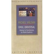Omul universal - Islamul si functiunea lui Rene Guenon